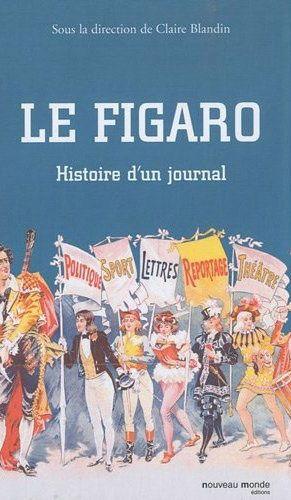 LE FIGARO - HISTOIRE D'UN JOURNAL
