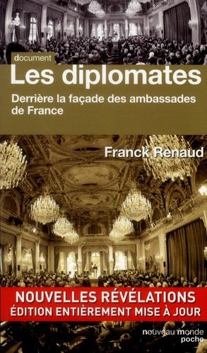 LES DIPLOMATES - DERRIERE LA FACADE DES AMBASSADES DE FRANCE