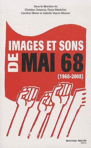 IMAGES ET SONS DE MAI 68 - (1968-2008)