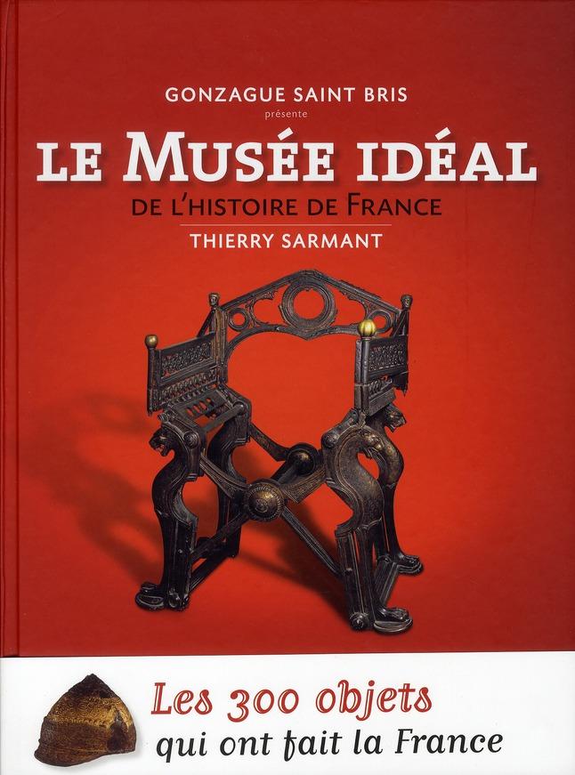 LE MUSEE IDEAL DE L'HISTOIRE DE FRANCE