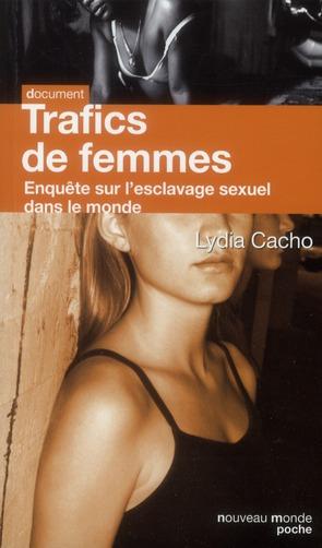 TRAFICS DE FEMMES - ENQUETE SUR L'ESCLAVAGE SEXUEL DANS LE MONDE