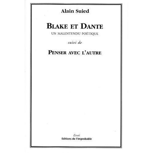 BLAKE ET DANTE SUIVI DE PENSER AVEC L'AUTRE