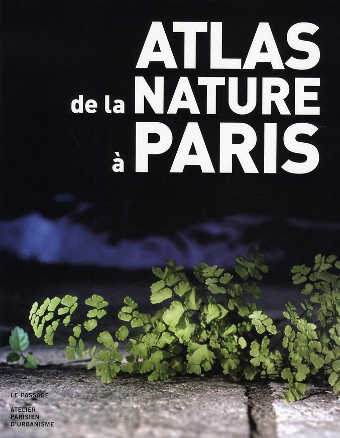 ATLAS DE LA NATURE A PARIS