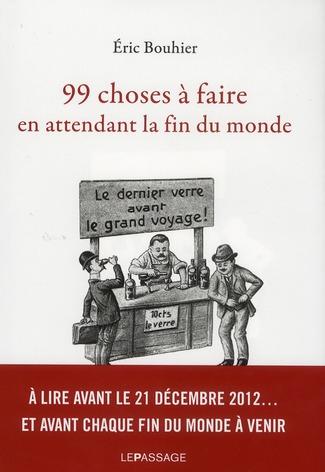 99 CHOSES A FAIRE EN ATTENDANT LA FIN DU MONDE