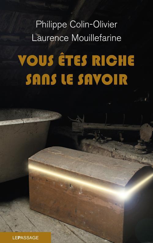 VOUS ETES RICHE SANS LE SAVOIR
