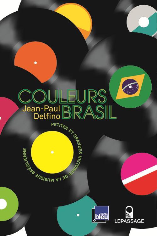 COULEURS BRASIL - PETITES ET GRANDES HISTOIRES DE