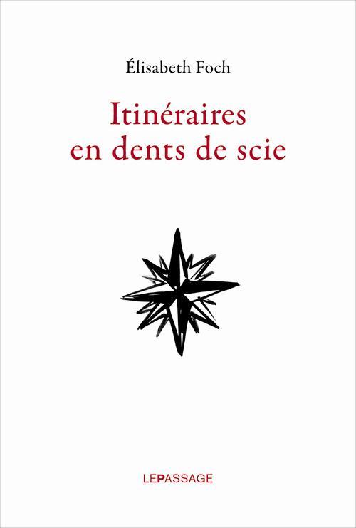 ITINERAIRES EN DENTS DE SCIE