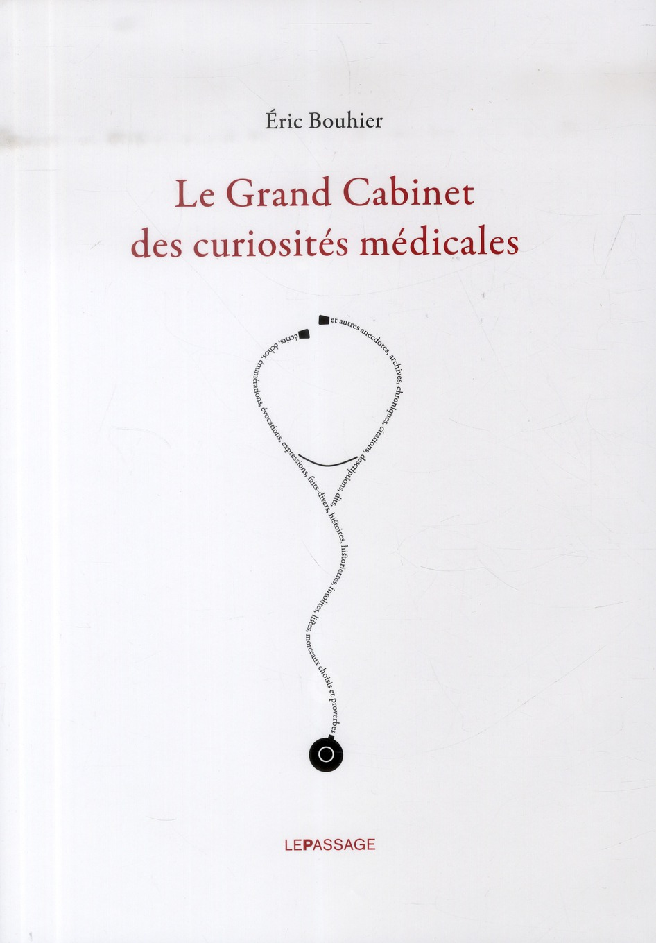 LE GRAND CABINET DES CURIOSITES MEDICALES