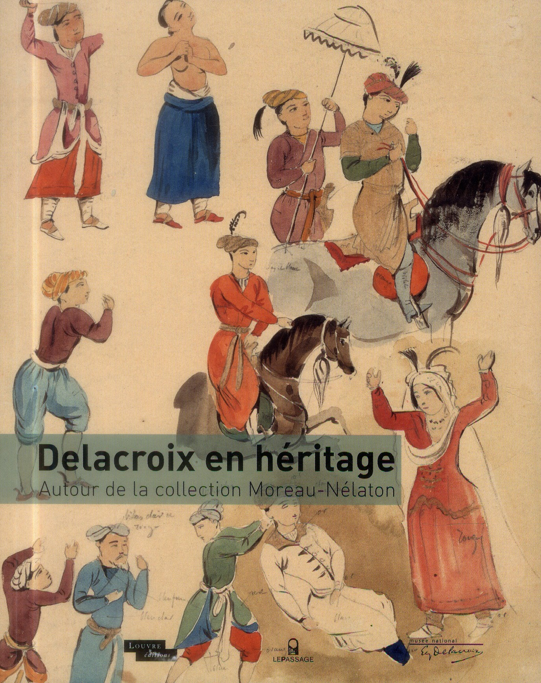 DELACROIX EN HERITAGE - AUTOUR DE LA COLLECTION MOREAU-NELATON