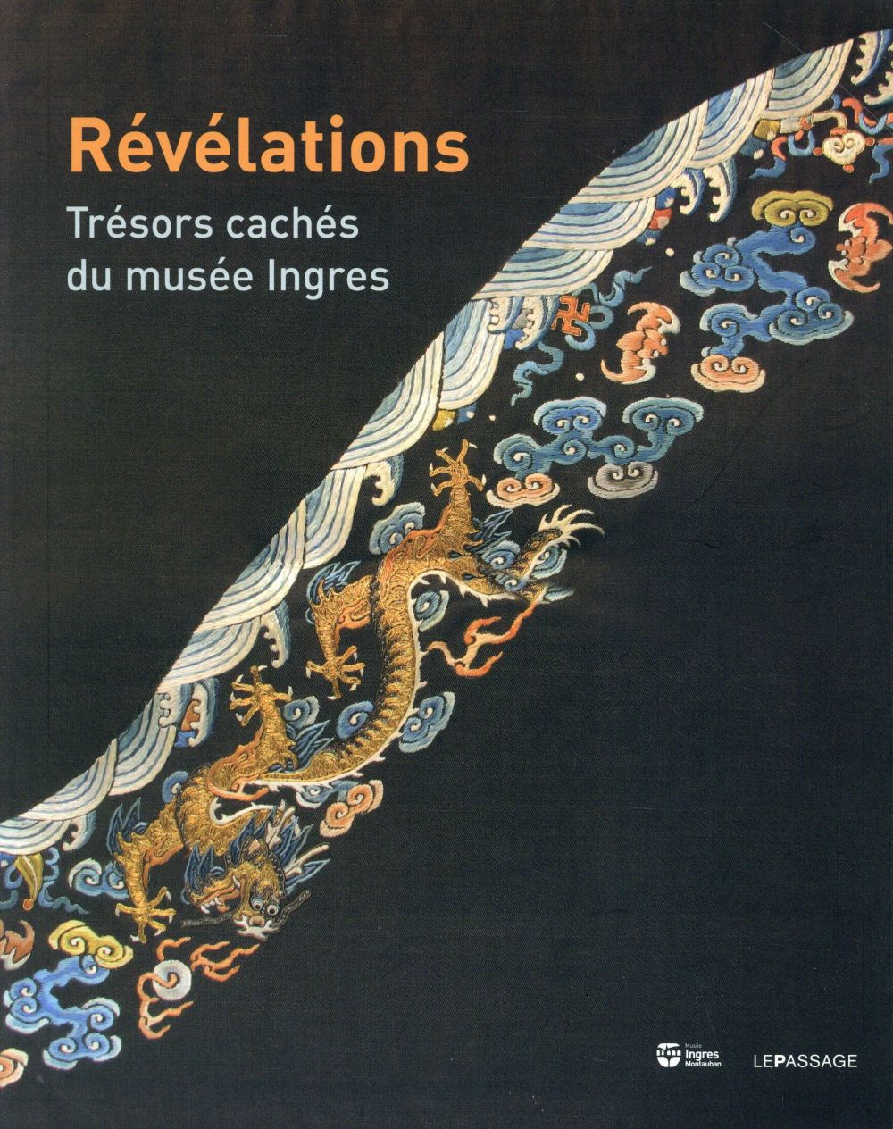 REVELATIONS. TRESORS CACHES DU MUSEE INGRES