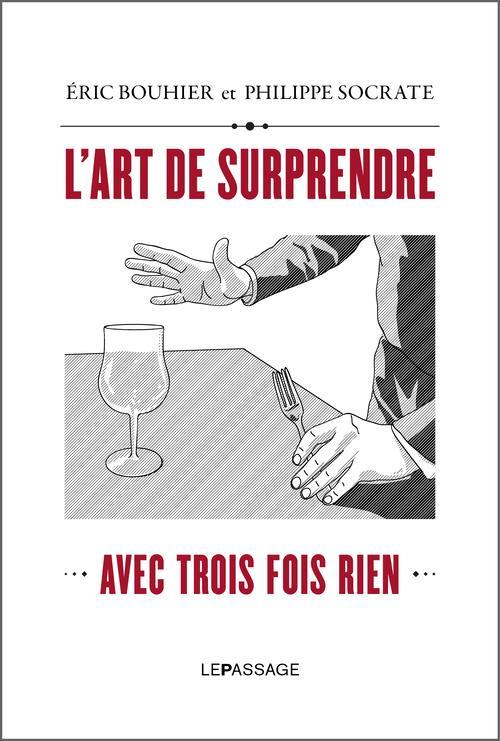 L'ART DE SURPRENDRE AVEC TROIS FOIS RIEN