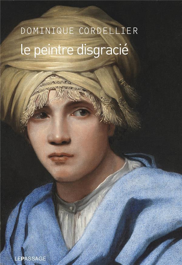 LE PEINTRE DISGRACIE