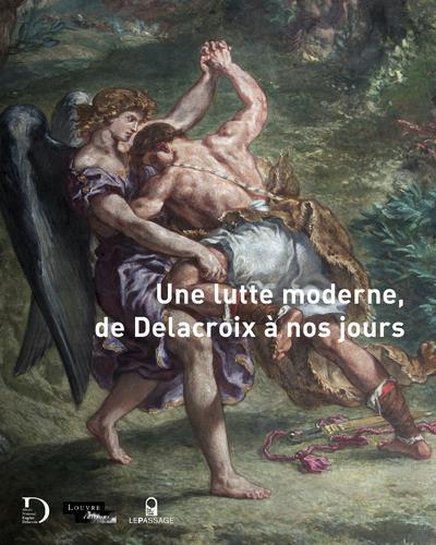 UNE LUTTE MODERNE, DE DELACROIX A NOS JOURS