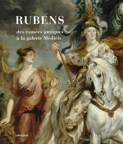 RUBENS, DES CAMEES ANTIQUES A LA GALERIE MEDICIS