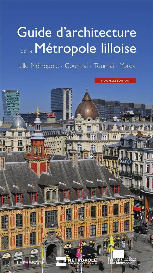 GUIDE D'ARCHITECTURE DE LA METROPOLE LILLOISE