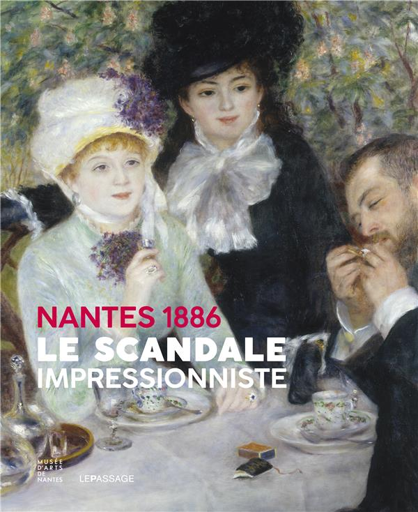 NANTES 1886 - LE SCANDALE IMPRESSIONNISTE