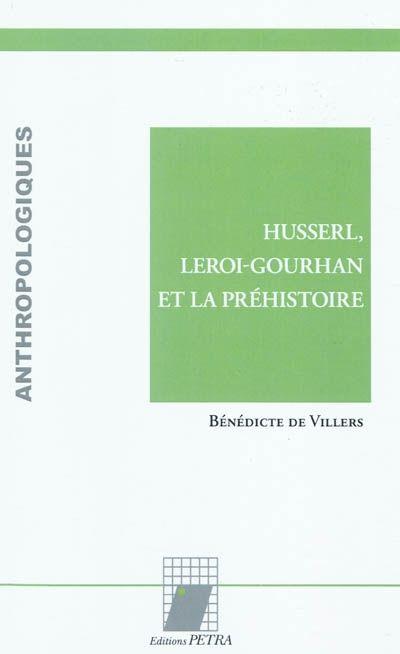 HUSSERL, LEROI-GOURHAN ET LA PREHISTOIRE