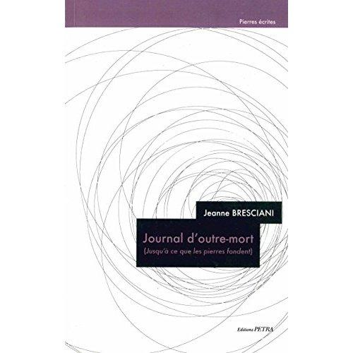 JOURNAL D'OUTRE-MORT (JUSQU'A CE QUE LES PIERRES FONDENT)