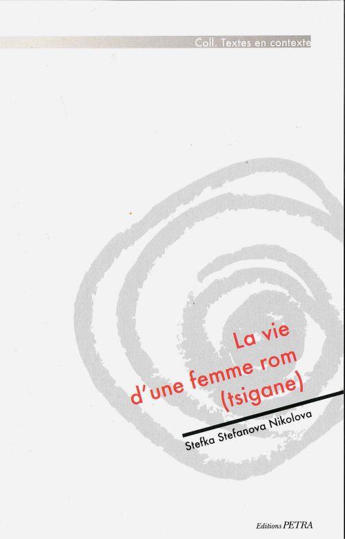 LA VIE D'UNE FEMME ROM (TSIGANE). PREFACE ET TRADUCTION DU BULGARE PAR CECILE CANUT