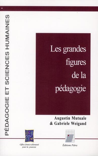 LES GRANDES FIGURES DE LA PEDAGOGIE