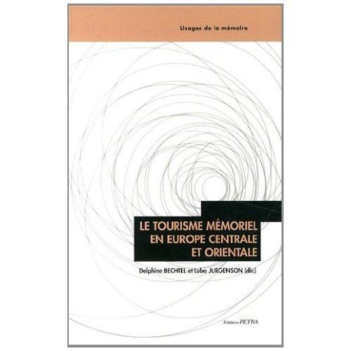 LE TOURISME MEMORIEL EN EUROPE CENTRALE ET ORIENTALE