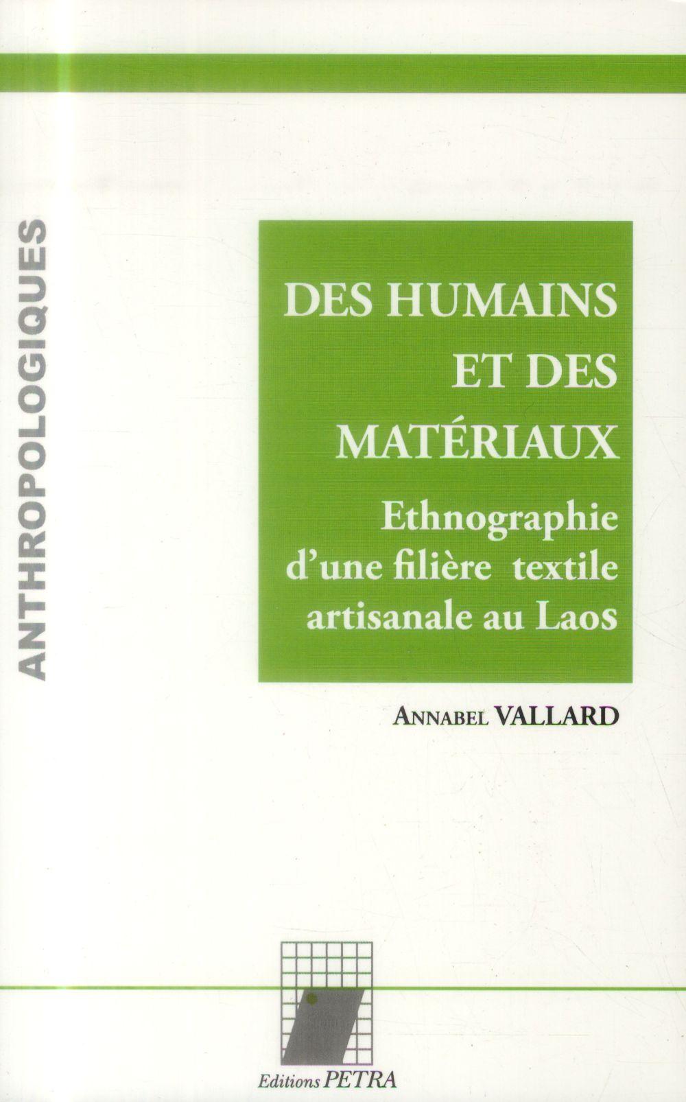 DES HUMAINS ET DES MATERIAUX. ETHNOGRAPHIE D'UNE FILIERE TEXTILE ARTISANALE AU LAOS