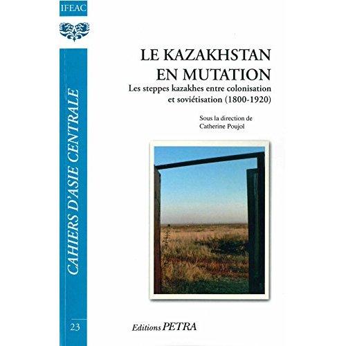 LE KAZAKHSTAN EN MUTATION
