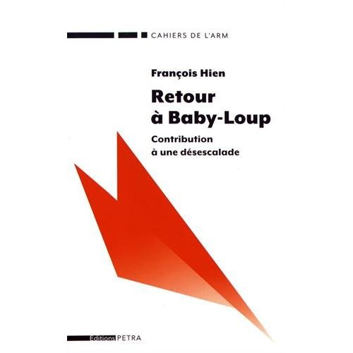 RETOUR A BABY-LOUP. CONTRIBUTION A UNE DESESCALADE