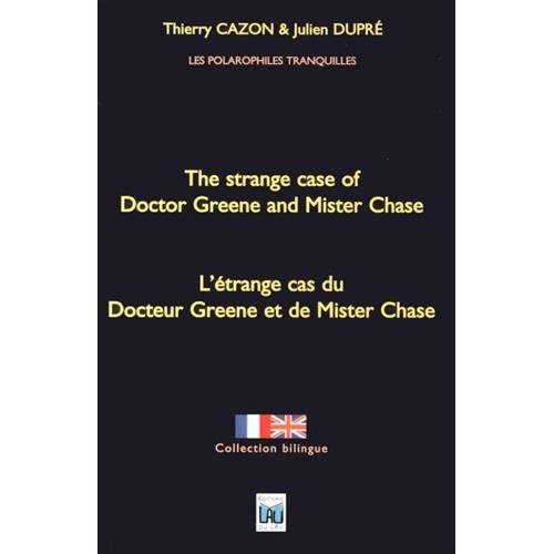 THE STRANGE CASE OF DOCTOR GREENE AND MISTER CHASE