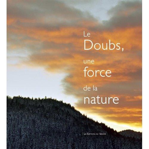 LE DOUBS, UNE FORCE DE LA NATURE