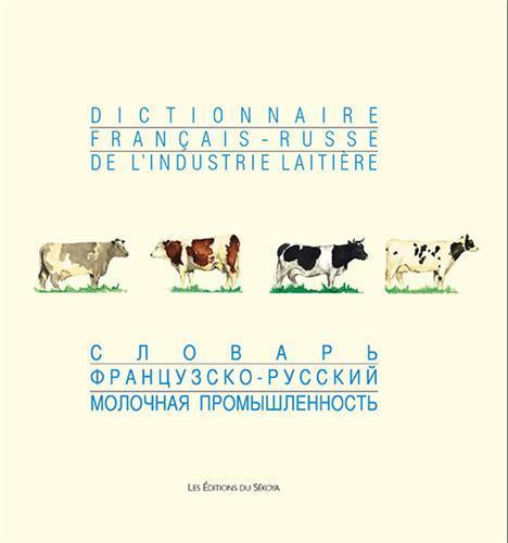 DICTIONNAIRE FRANCAIS-RUSSE DE L'INDUSTRIE LAITIERE