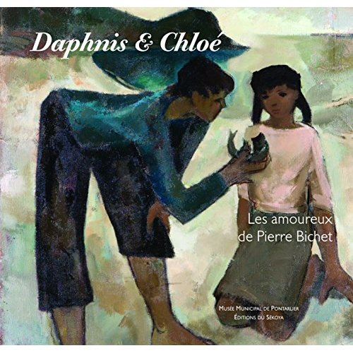 DAPHNIS ET CHLOE LES AMOUREUX DE PIERRE BICHET