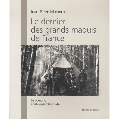 LE DERNIER DES GRANDS MAQUIS DE FRANCE