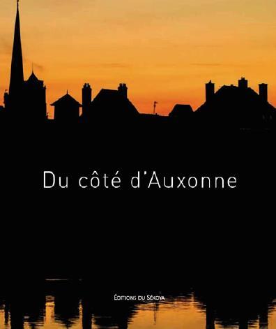 DU COTE D'AUXONNE - LONGTEMPS JE NE ME SUIS PAS ARRETE A AUXONNE...