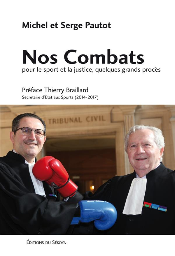NOS COMBATS - POUR LE SPORT ET LA JUSTICE, QUELQUES GRANDS PROCES