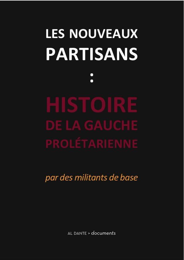 HISTOIRE DE LA GAUCHE PROLETARIENNE.LES NOUVEAUX PARTIS