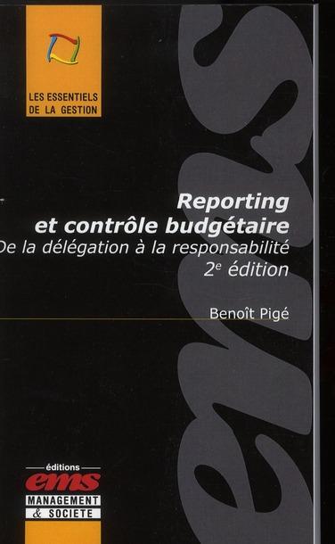 REPORTING ET CONTROLE BUDGETAIRE. DE LA DELEGATION A LA RESPONSABILITE