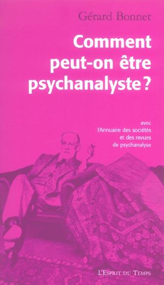 COMMENT PEUT-ON ETRE PSYCHANALYSTE ?
