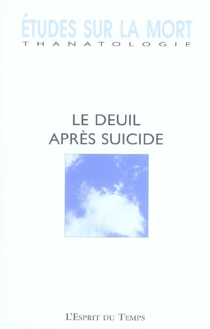 ETUDES SUR LA MORT N 127 2005 LE DEUIL APRES SUICIDE