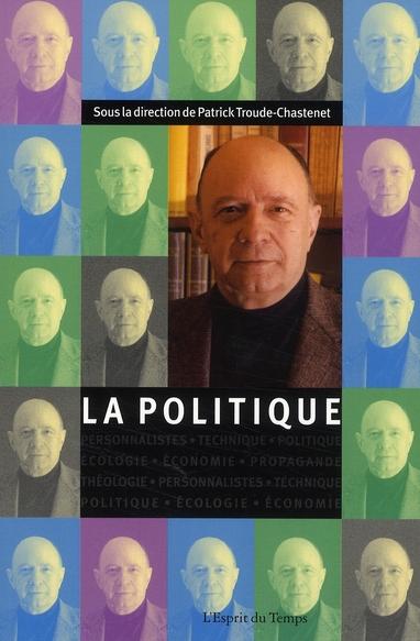 LA POLITIQUE - CAHIERS JACQUES-ELLUL N 5