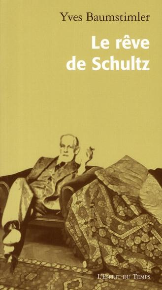 LE REVE DE SCHULTZ