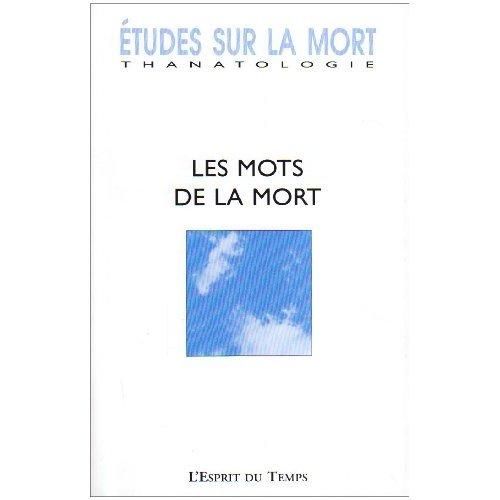 ETUDES SUR LA MORT N 134 2008 LES MOTS DE LA MORT