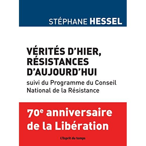 VERITES D'HIER RESISTANCES D'AUJOURD'HUI