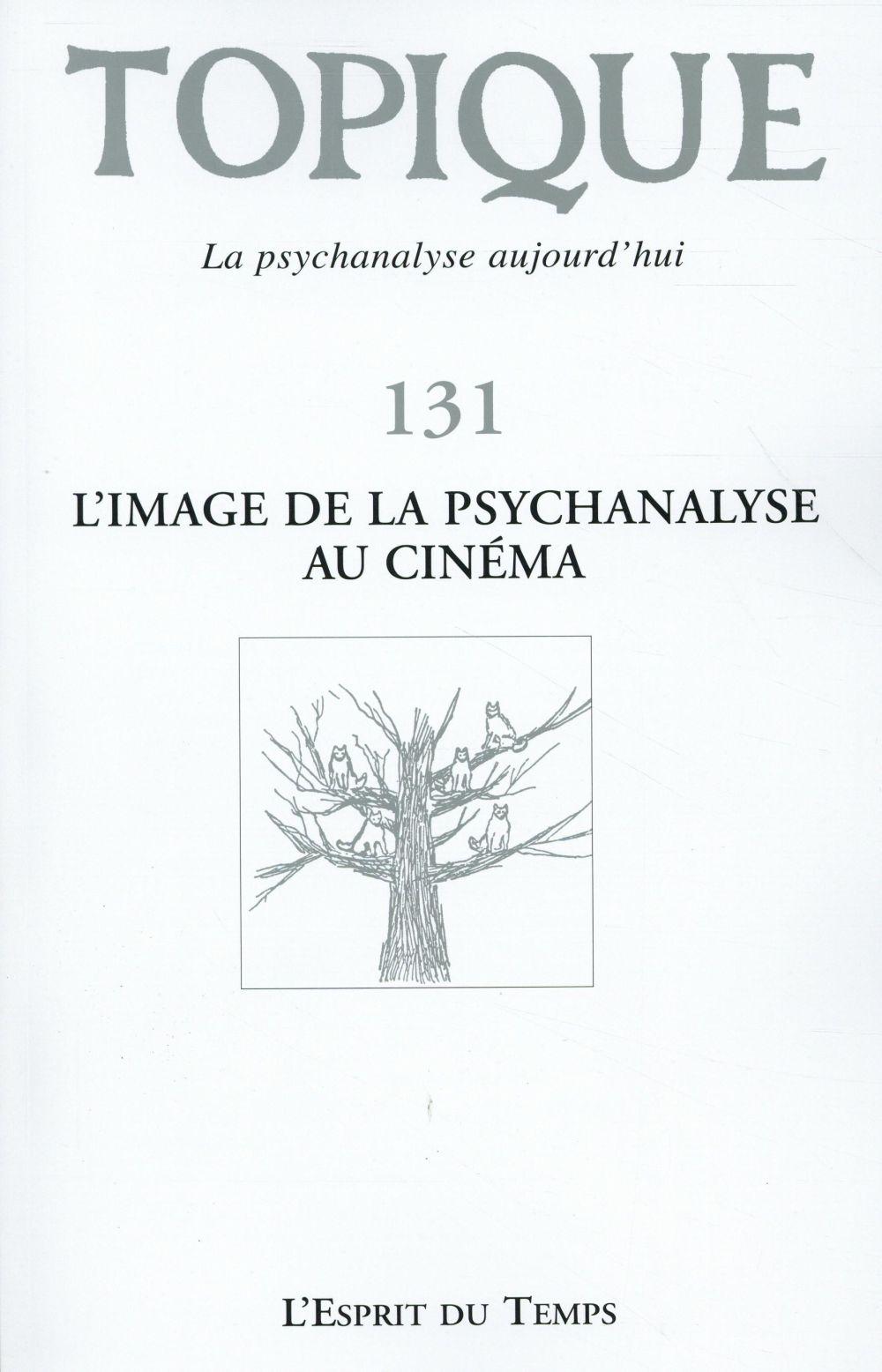 TOPIQUE N131. L'IMAGE DE LA PSYCHANALYSE AU CINEMA