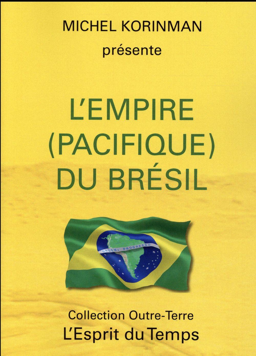 EMPIRE (PACIFIQUE) DU BRESIL (L')