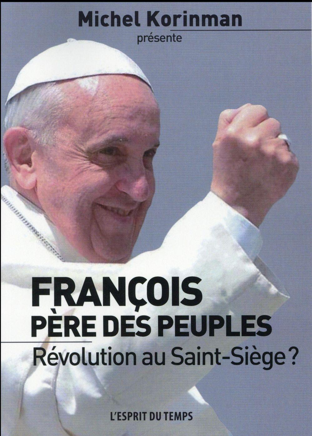 FRANCOIS, PERE DES PEUPLES - REVOLUTION AU SAINT-SIEGE ?