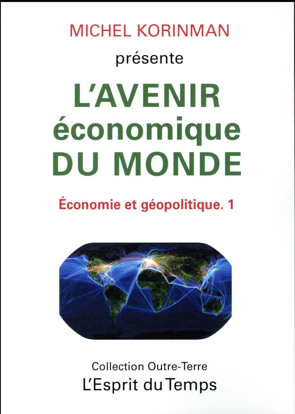 L'AVENIR ECONOMIQUE DU MONDE - ECONOMIE ET GEOPOLITIQUE - 1.
