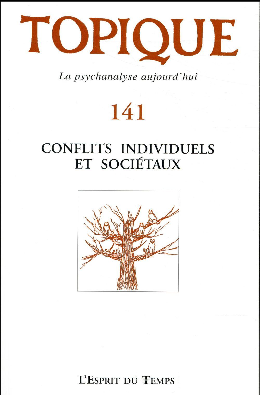 TOPIQUE N 141 - CONFLITS INDIVIDUELS ET SOCIETAUX