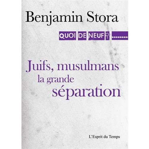 JUIFS  MUSULMANS LA GRANDE SEPARATION