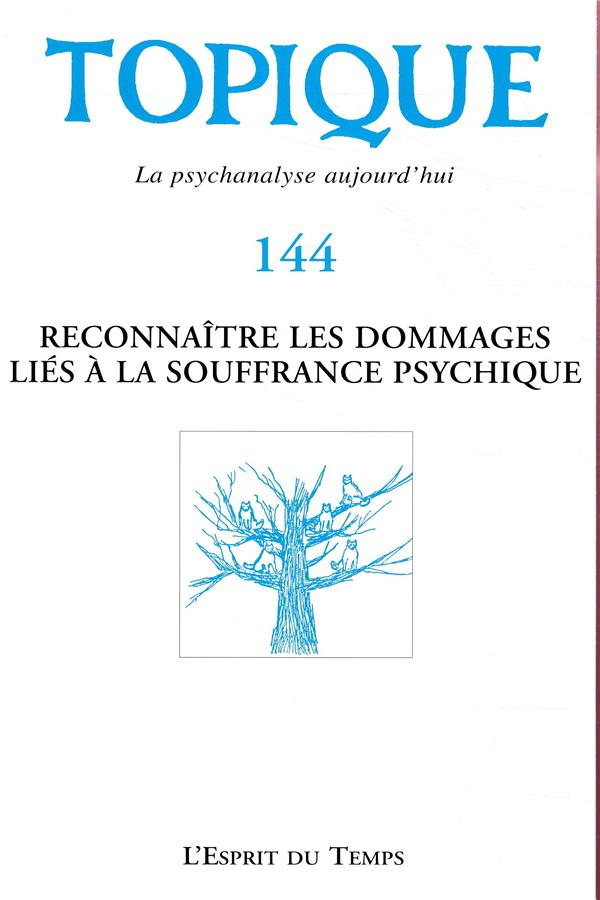 TOPIQUE N 144 RECONNAITRE LES DOMMAGES LIES A LA SOUFFRANCE PSYCHIQUE